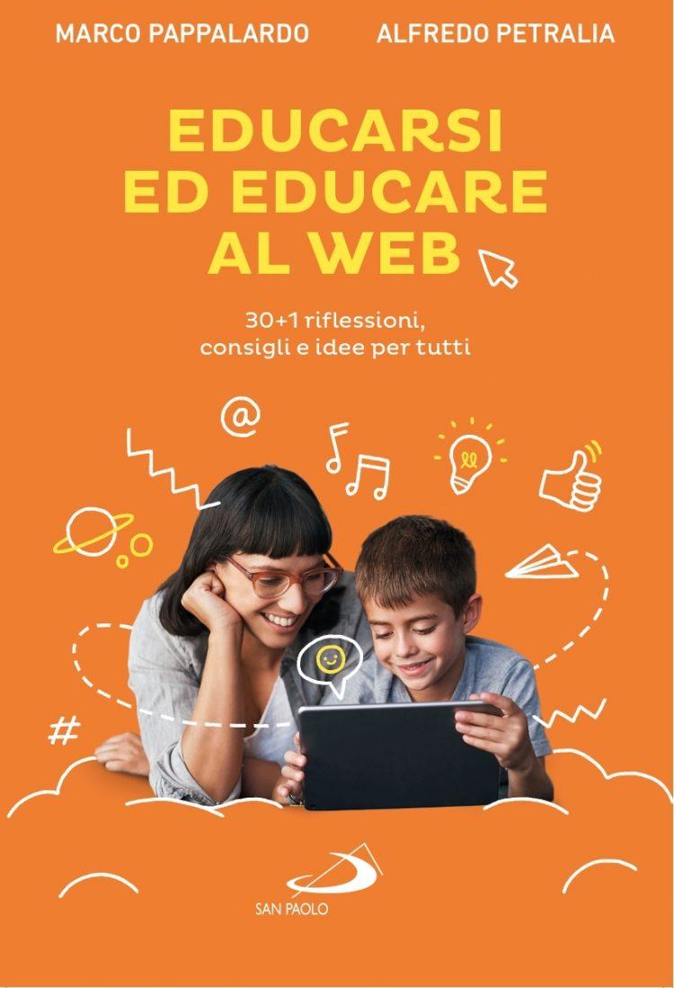 EDUCARSI ED EDUCARE AL WEB. 30+1 RIFLESSIONI, CONSIGLI E IDEE PER TUTTI