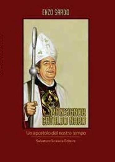 MONSIGNOR CATALDO NARO, UN APOSTOLO DEL NOSTRO TEMPO